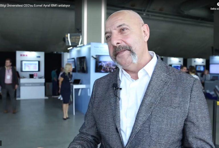 İstanbul Bilgi Üniversitesi CEO'su Ecmel Ayral IBM'i anlatıyor