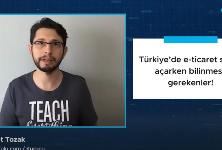 Türkiye'de e-ticaret sitesi açarken bilinmesi gerekenler!